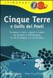 Cover of Cinque Terre e Golfo dei Poeti. Tra mare e cielo, vigneti e colori: da Levanto a Portovenere, la val di Magra e la val di Vara