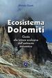 Cover of Ecosistema Dolomiti. Guida alla lettura ecologica dell'ambiente dolomitico