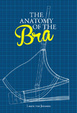 Cover of The Anatomy of the Bra