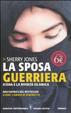 Cover of La sposa guerriera. A'isha e la rivolta islamica