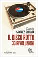 Cover of Il disco rotto. 33 rivoluzioni