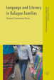 Cover of Language and Literacy in Refugee Families