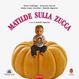 Cover of Matilde sulla zucca