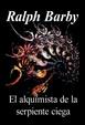 Cover of El alquimista de la serpiente ciega
