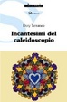 Cover of Incantesimi del caleidoscopio