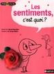 Cover of Les sentiments, c'est quoi ?