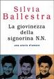 Cover of La giovinezza della signorina N.N.