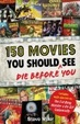 Cover of 150 Movies You Should Die Before You See