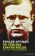 Cover of Un teologo contro Hitler. Sulle tracce di Dietrich Bonhoeffer