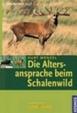 Cover of Die Altersansprache beim Schalenwild