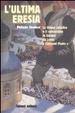 Cover of L'ultima eresia. La chiesa cattolica e il comunismo in Europa da Lenin a Giovanni Paolo II