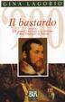 Cover of Il bastardo ovvero gli amori, i travagli e le lacrime di don Emanuel di Savoia