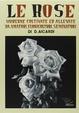 Cover of Le rose moderne, coltivate ed allevate da amatori, floricoltori, seminatori