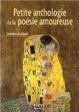 Cover of Petite anthologie de la poésie amoureuse