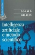 Cover of Intelligenza artificiale e metodo scientifico