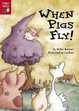 Cover of When Pigs Fly!