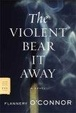 Cover of The Violent Bear It Away