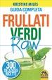 Cover of Guida completa ai frullati verdi Raw