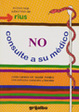Cover of NO consulte a su médico