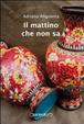 Cover of Il mattino che non sa