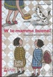 Cover of W le mamme buone?