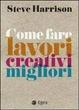Cover of Come fare lavori creativi migliori