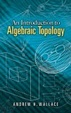 Cover of An Introduction to Algebraic Topology