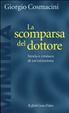 Cover of La scomparsa del dottore. Storia e cronaca di un'estinzione