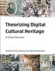 Cover of Theorizing Digital Cultural Heritage