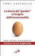 Cover of La teoria del «gender» e l'origine dell'omosessualità