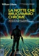 Cover of La notte che bruciammo Chrome
