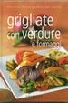Cover of Grigliate con verdure e formaggi