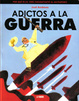 Cover of Adictos a la guerra
