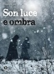 Cover of Son luce e ombra