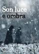 Cover of Son luce e ombra