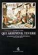 Cover of Qui arrivò il Tevere. Le inondazioni del Tevere nelle testimonianze e nei ricordi storici