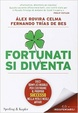 Cover of Fortunati si diventa