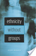 Cover of Ethnicity Without Groups