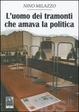 Cover of L'uomo dei tramonti che amava la politica