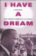 Cover of I have a dream. I discorsi che hanno cambiato la storia