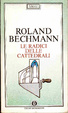 Cover of Le radici delle cattedrali