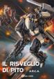 Cover of A.R.C.A. - Il risveglio di Pito