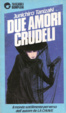 Cover of Due amori crudeli
