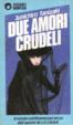 Cover of Due amori crudeli