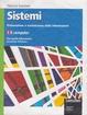 Cover of Sistemi: elaborazione e trasformazione delle informazioni. Per le Scuole superiori