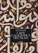 Cover of L'arte calligrafica dell'Islam