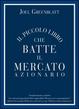 Cover of Il piccolo libro che batte il mercato azionario