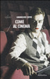 Cover of Come al cinema