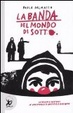 Cover of La banda del mondo di sotto