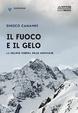 Cover of Il fuoco e il gelo. La grande guerra sulle montagne